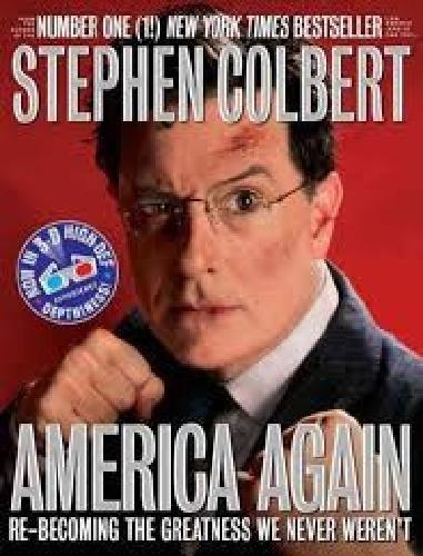$10 OBO America Again: Rebecoming the Greatness We Never Weren't by: Stephen Colbert