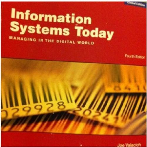 $25 [Textbook] Information Systems Today -- Managing in the digital world