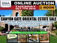 CANYON GATE ORIENTAL ESTATE SALELarge Estate auction of Oriental art, collectables & furnitureINCLUDING MANY JAPANESE & AMERICAN COLLECTABLES, LUXURY ITEMS, book cases, shelves, chests, display cabinets, couches, tv, desks, chairs & more!*** Tuesday, OCT